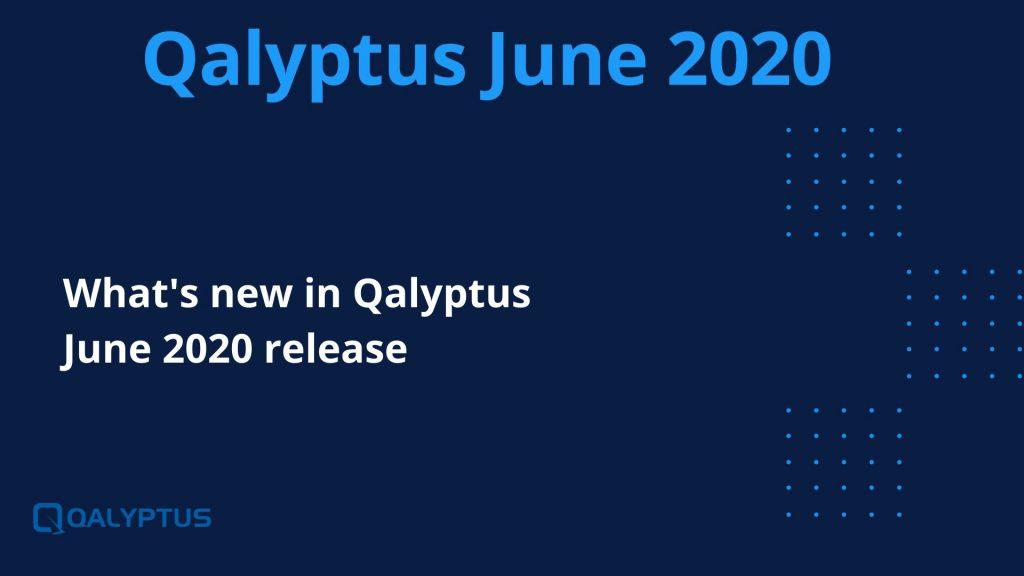 Qalyptus June 2020 release